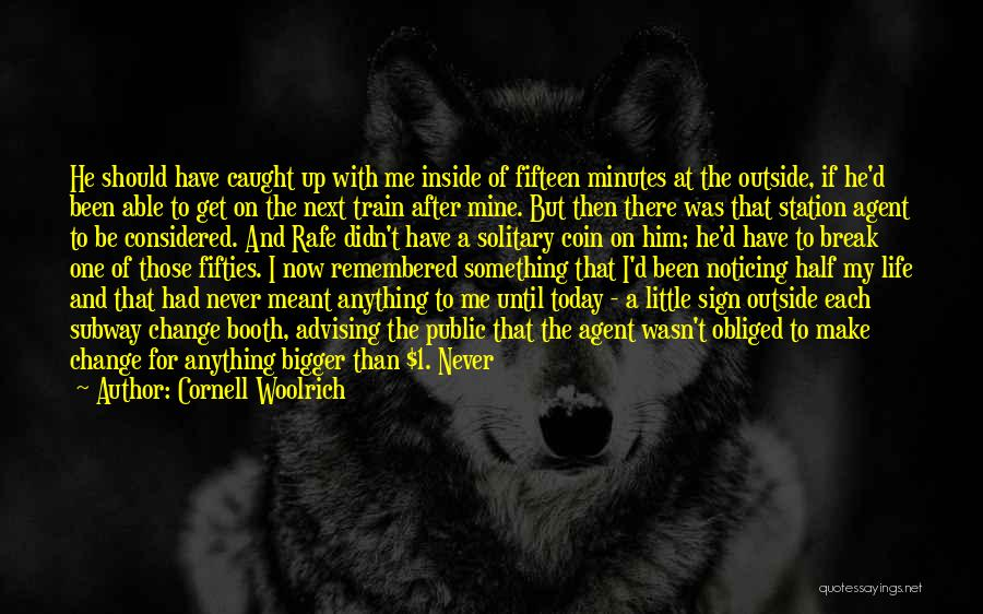 Life Going On After A Break Up Quotes By Cornell Woolrich