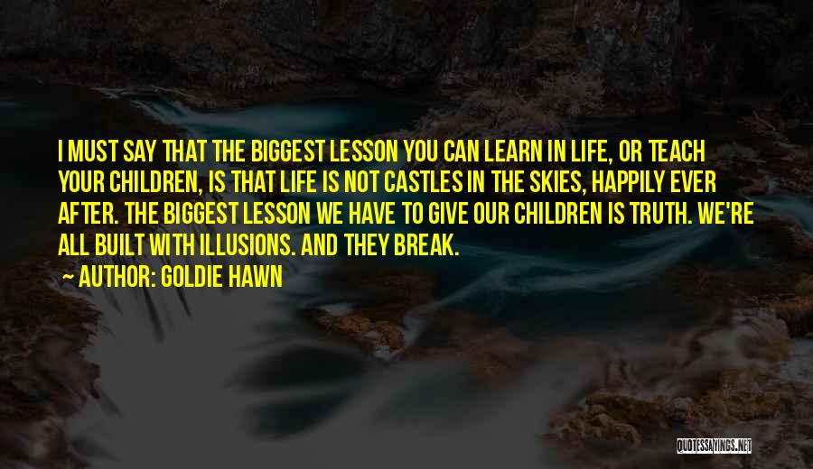 Life Going On After A Break Up Quotes By Goldie Hawn