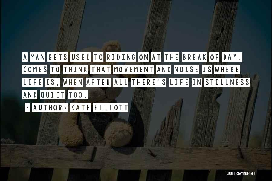 Life Going On After A Break Up Quotes By Kate Elliott