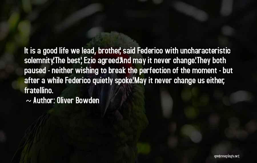 Life Going On After A Break Up Quotes By Oliver Bowden