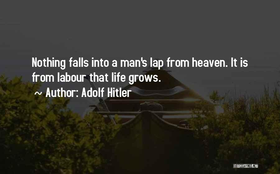 Life Grows Quotes By Adolf Hitler