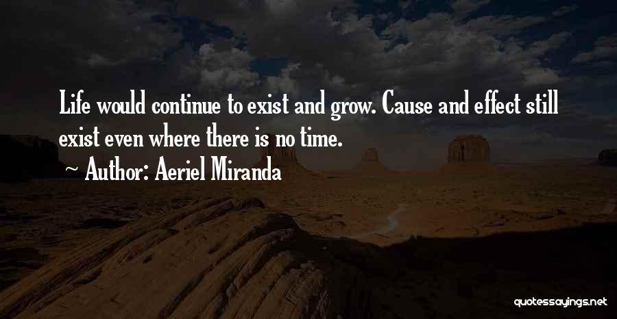 Life Grows Quotes By Aeriel Miranda