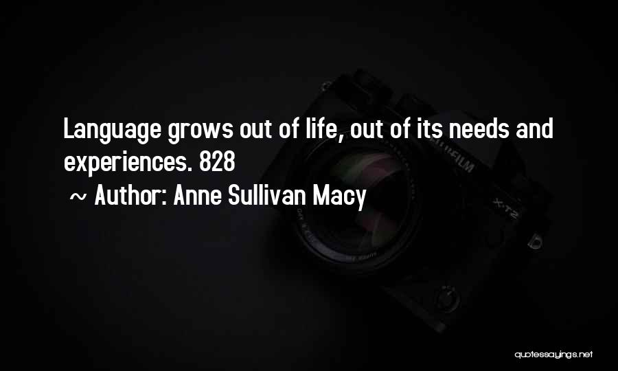 Life Grows Quotes By Anne Sullivan Macy