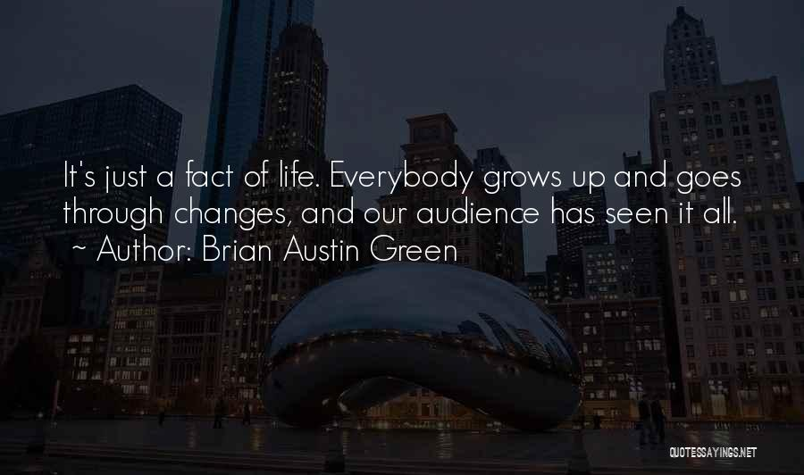 Life Grows Quotes By Brian Austin Green