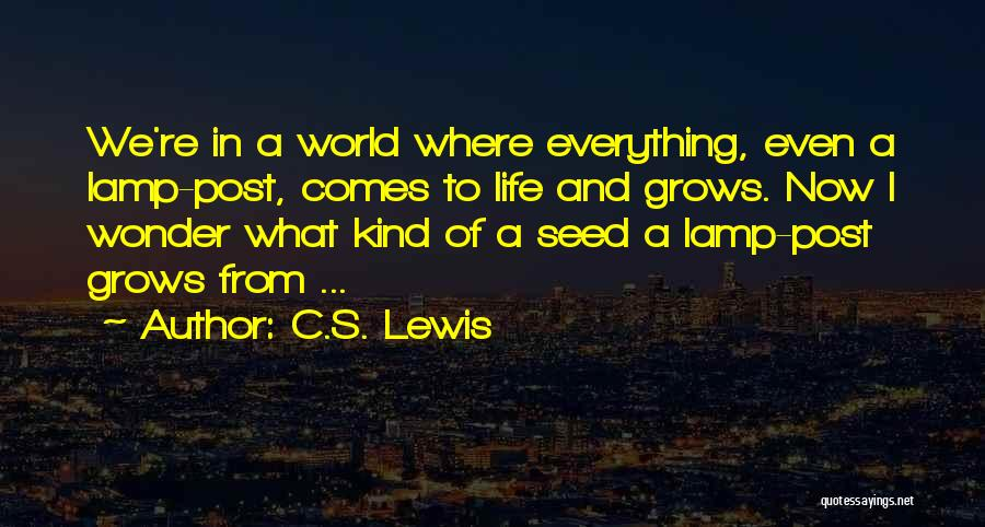 Life Grows Quotes By C.S. Lewis