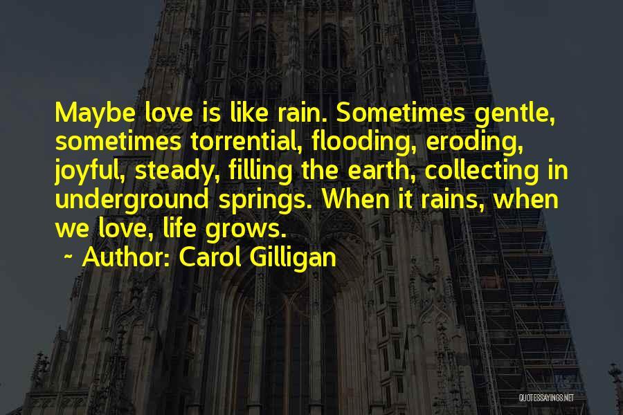 Life Grows Quotes By Carol Gilligan