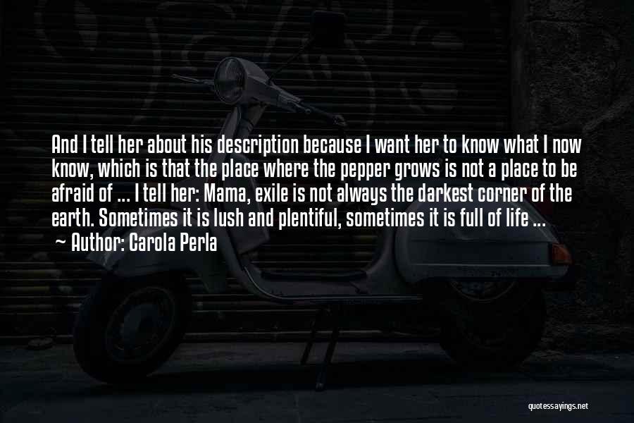 Life Grows Quotes By Carola Perla
