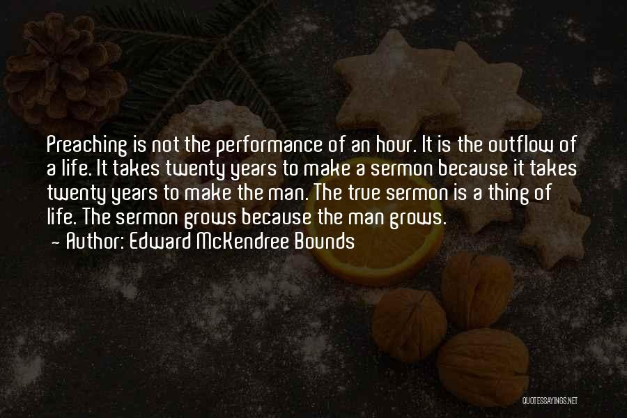 Life Grows Quotes By Edward McKendree Bounds