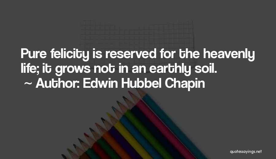 Life Grows Quotes By Edwin Hubbel Chapin
