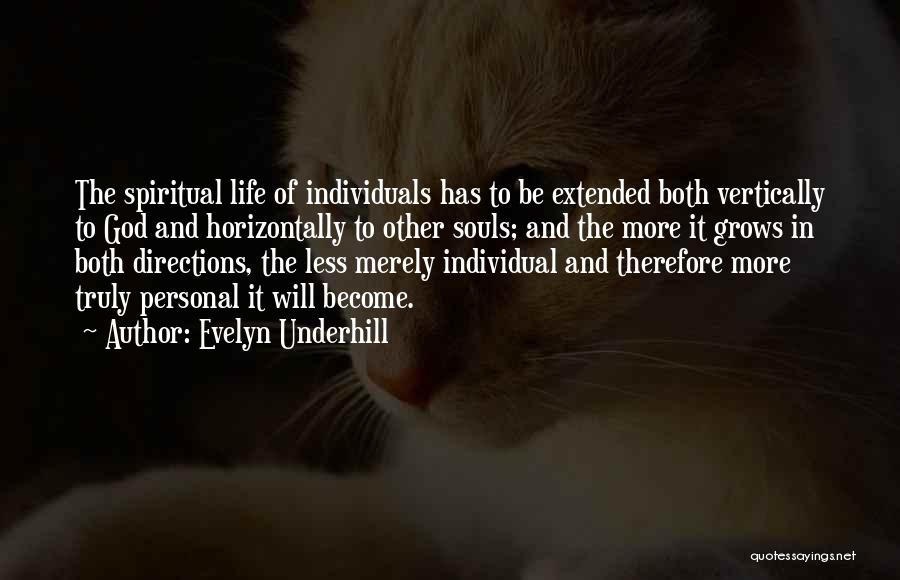 Life Grows Quotes By Evelyn Underhill
