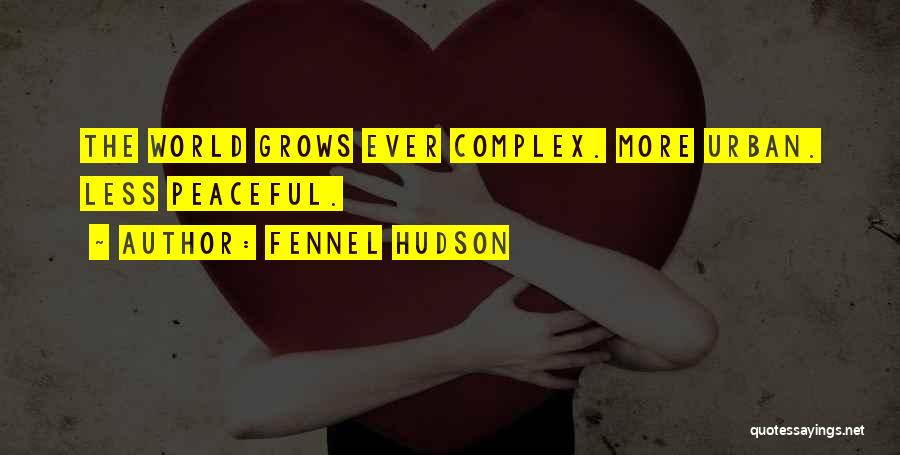 Life Grows Quotes By Fennel Hudson