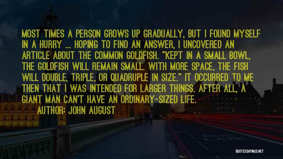 Life Grows Quotes By John August