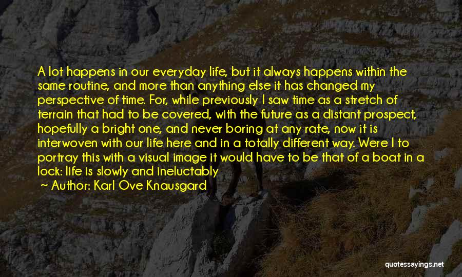 Life Grows Quotes By Karl Ove Knausgard
