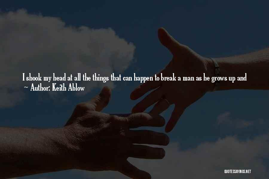 Life Grows Quotes By Keith Ablow