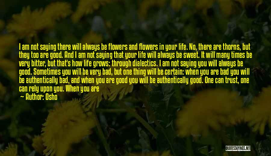 Life Grows Quotes By Osho