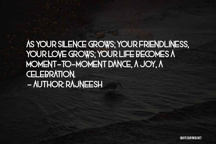 Life Grows Quotes By Rajneesh