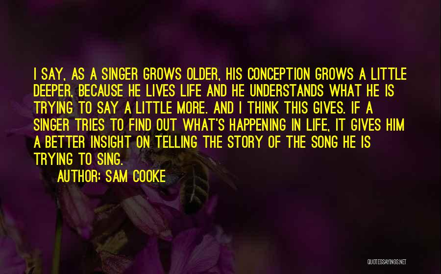 Life Grows Quotes By Sam Cooke