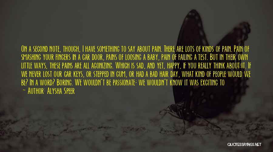 Life Happy And Sad Quotes By Alysha Speer