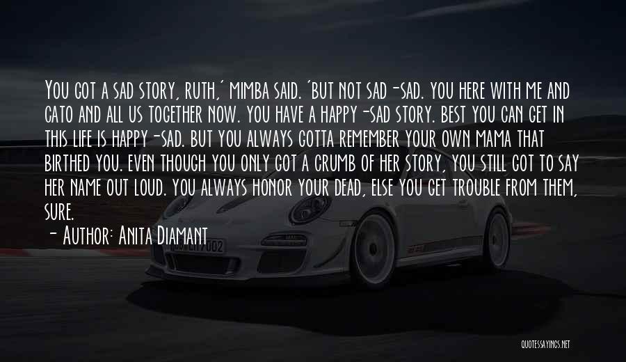 Life Happy And Sad Quotes By Anita Diamant