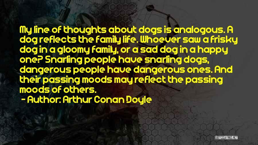 Life Happy And Sad Quotes By Arthur Conan Doyle