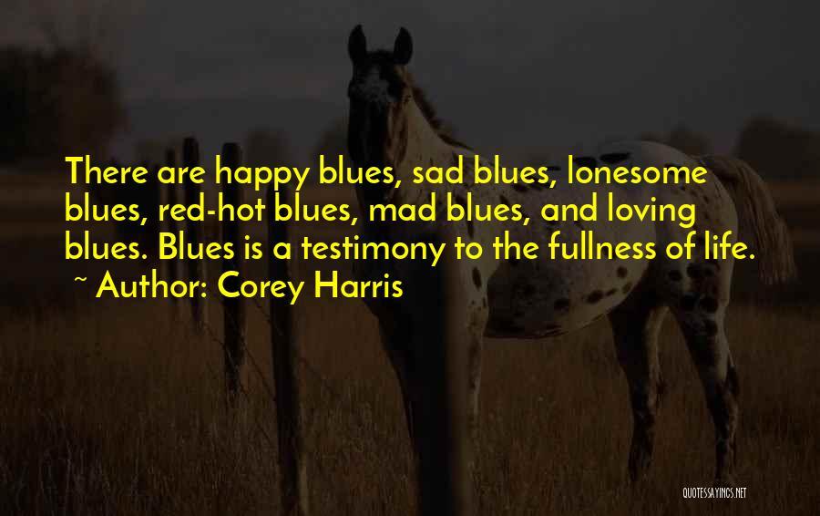 Life Happy And Sad Quotes By Corey Harris