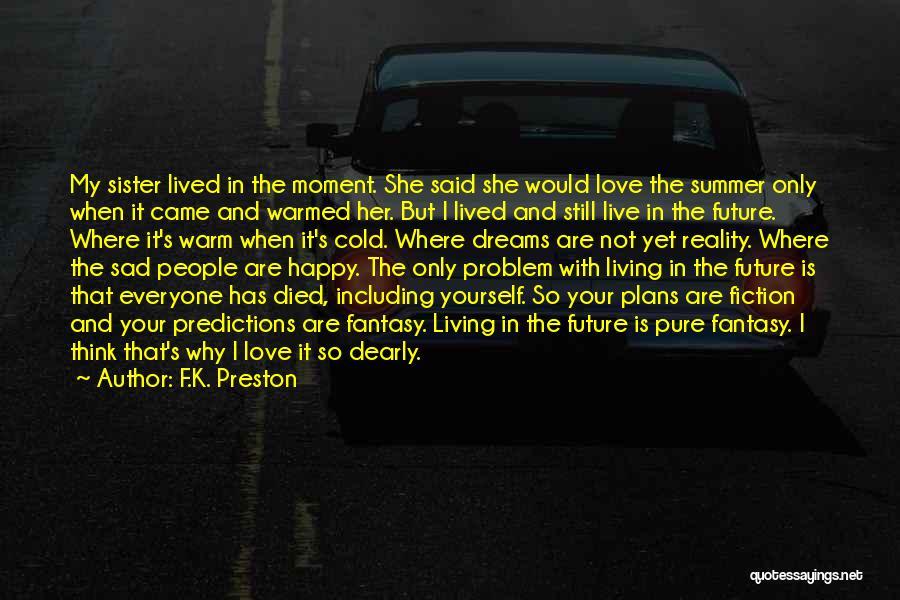 Life Happy And Sad Quotes By F.K. Preston