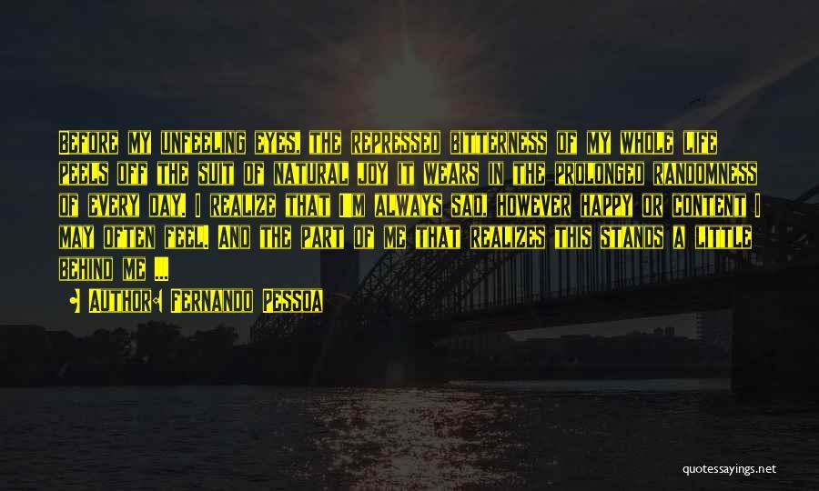 Life Happy And Sad Quotes By Fernando Pessoa