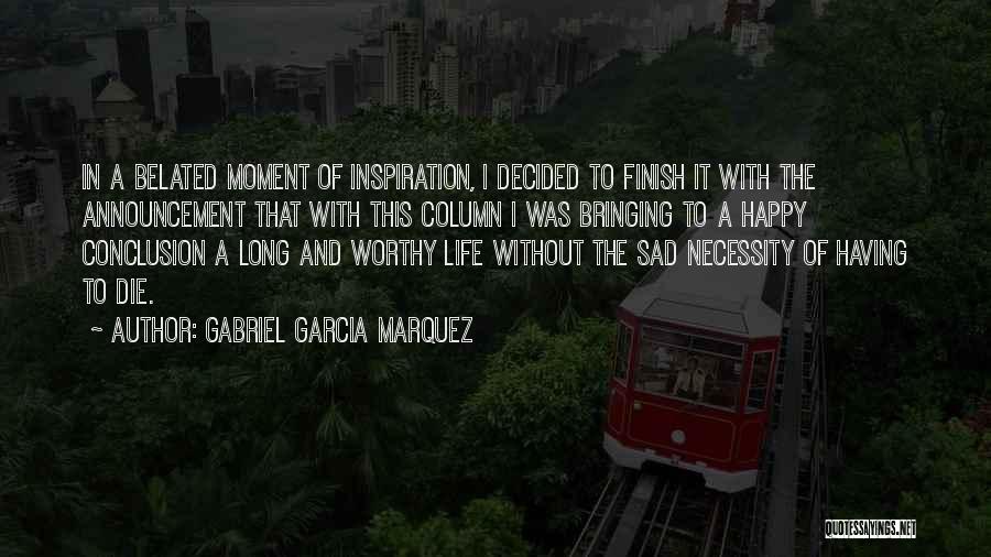 Life Happy And Sad Quotes By Gabriel Garcia Marquez