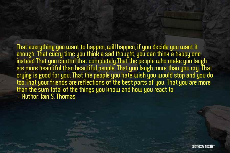 Life Happy And Sad Quotes By Iain S. Thomas
