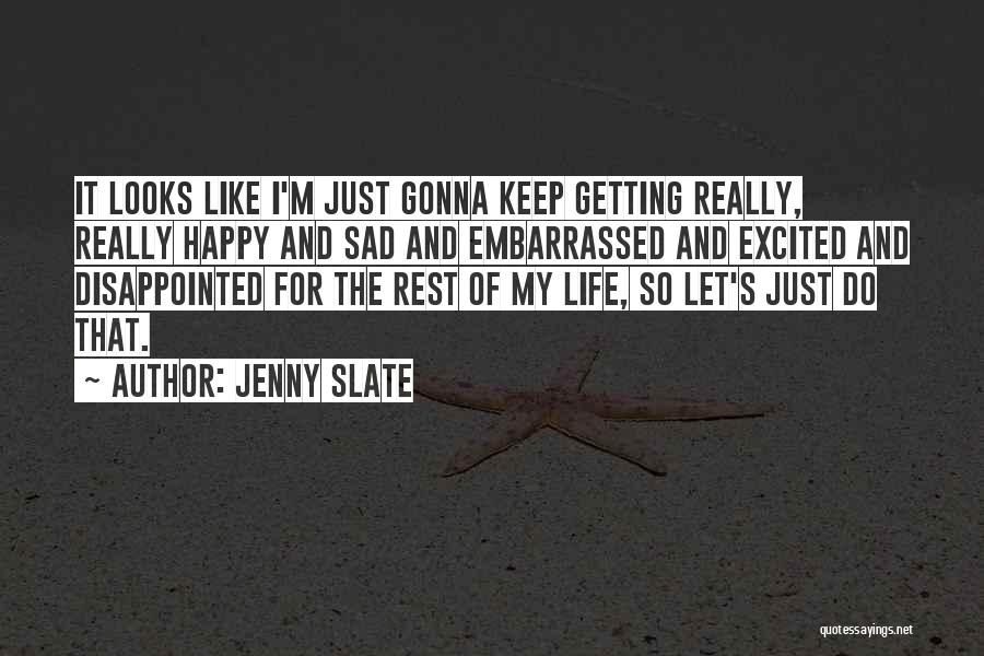 Life Happy And Sad Quotes By Jenny Slate