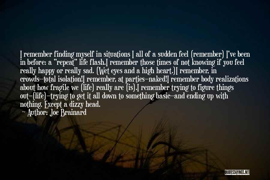 Life Happy And Sad Quotes By Joe Brainard