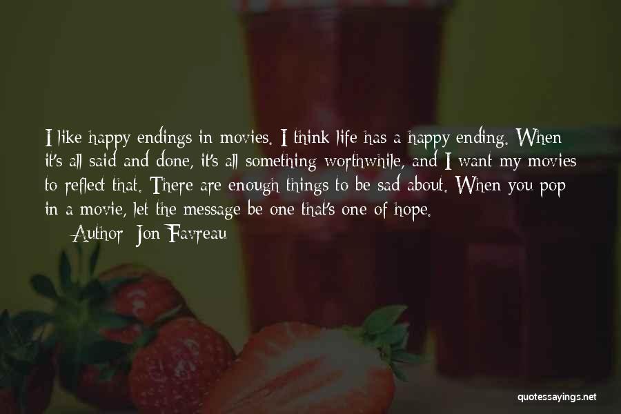 Life Happy And Sad Quotes By Jon Favreau