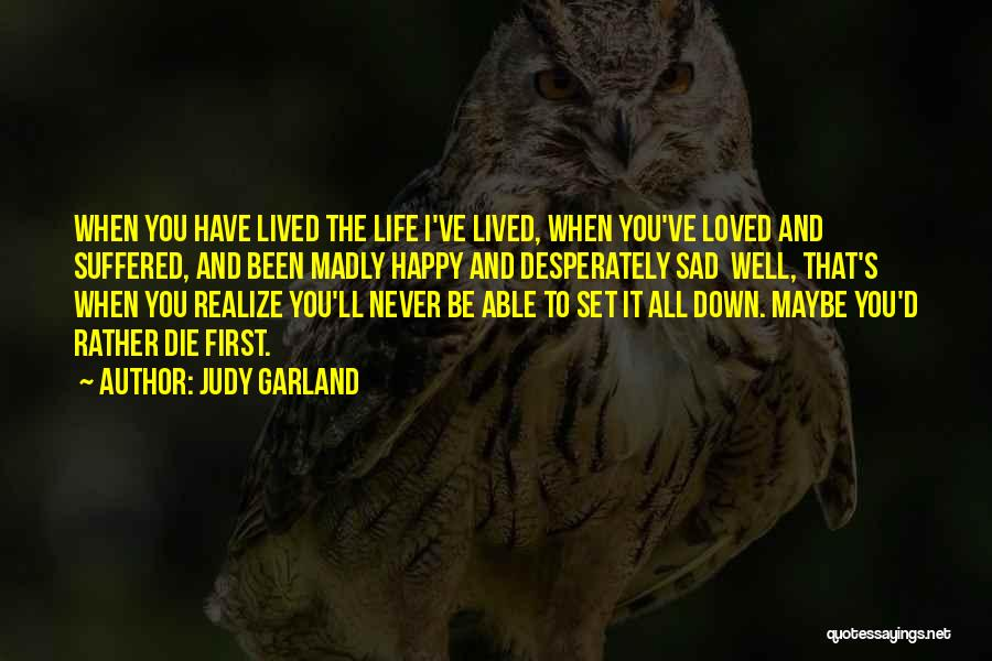 Life Happy And Sad Quotes By Judy Garland
