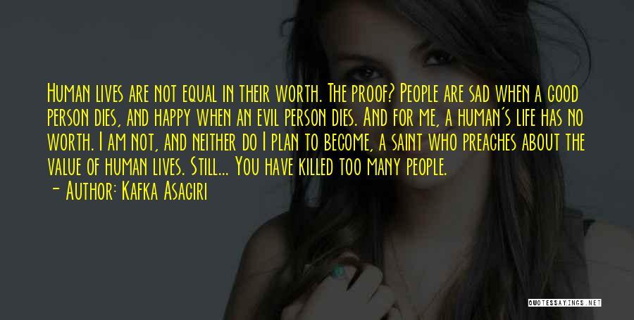 Life Happy And Sad Quotes By Kafka Asagiri