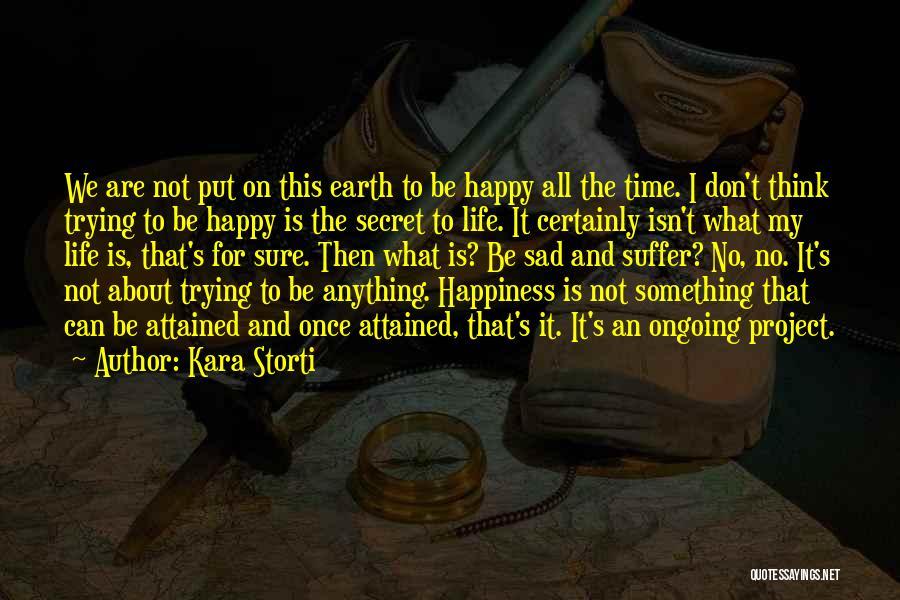 Life Happy And Sad Quotes By Kara Storti
