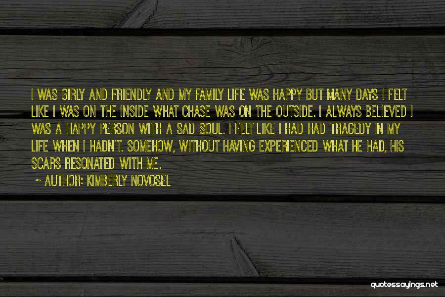 Life Happy And Sad Quotes By Kimberly Novosel