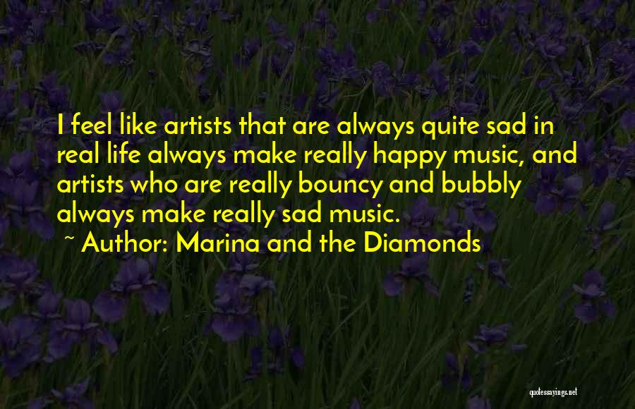 Life Happy And Sad Quotes By Marina And The Diamonds