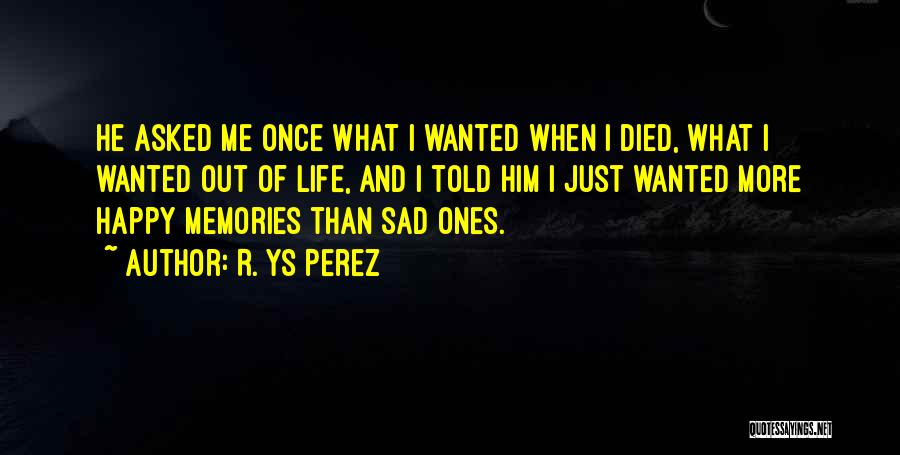Life Happy And Sad Quotes By R. YS Perez
