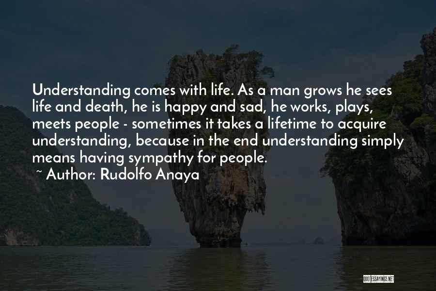 Life Happy And Sad Quotes By Rudolfo Anaya