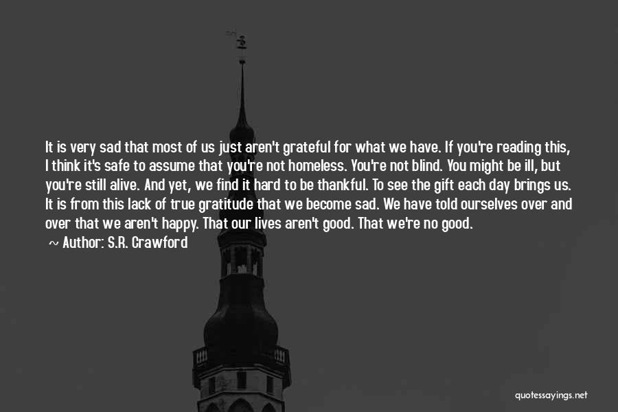 Life Happy And Sad Quotes By S.R. Crawford