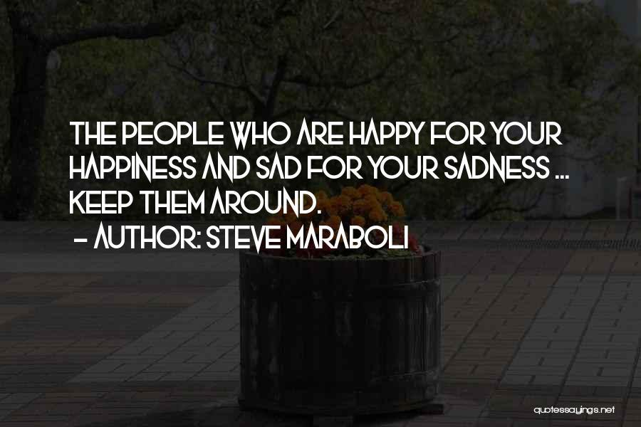 Life Happy And Sad Quotes By Steve Maraboli