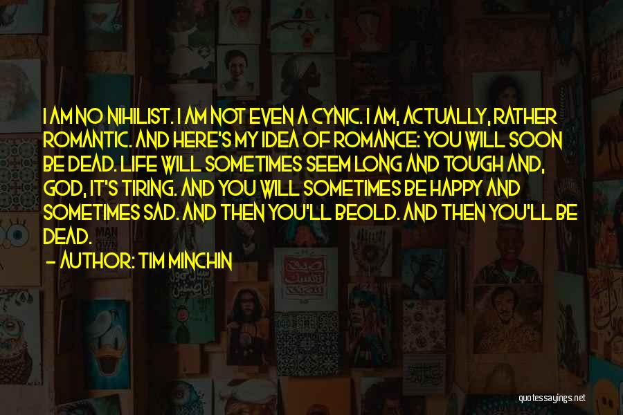 Life Happy And Sad Quotes By Tim Minchin
