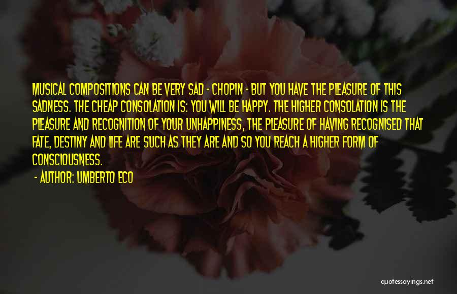 Life Happy And Sad Quotes By Umberto Eco