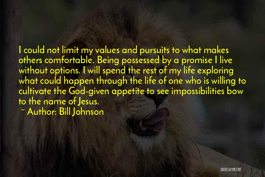Life Has No Limit Quotes By Bill Johnson