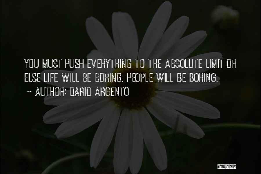 Life Has No Limit Quotes By Dario Argento
