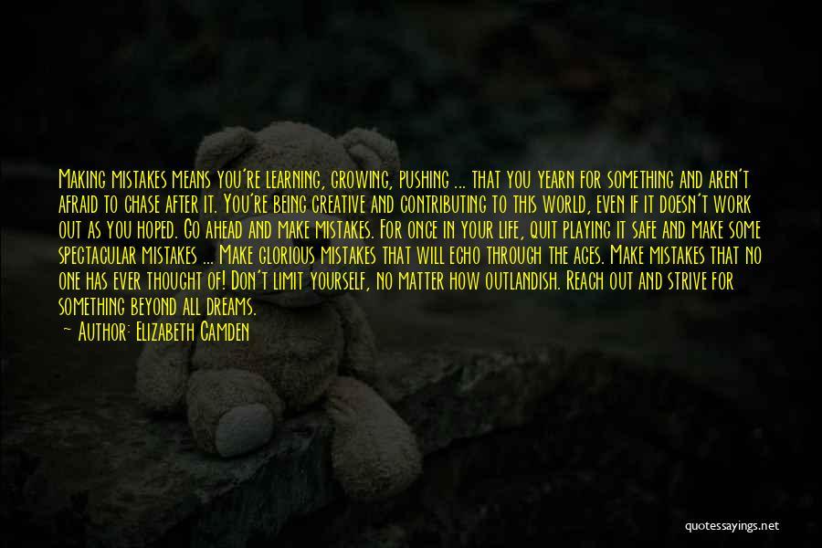 Life Has No Limit Quotes By Elizabeth Camden