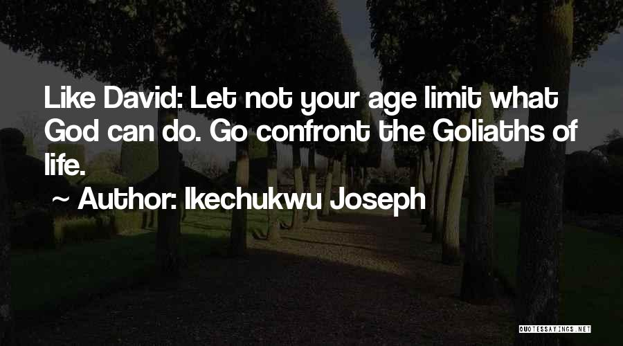 Life Has No Limit Quotes By Ikechukwu Joseph