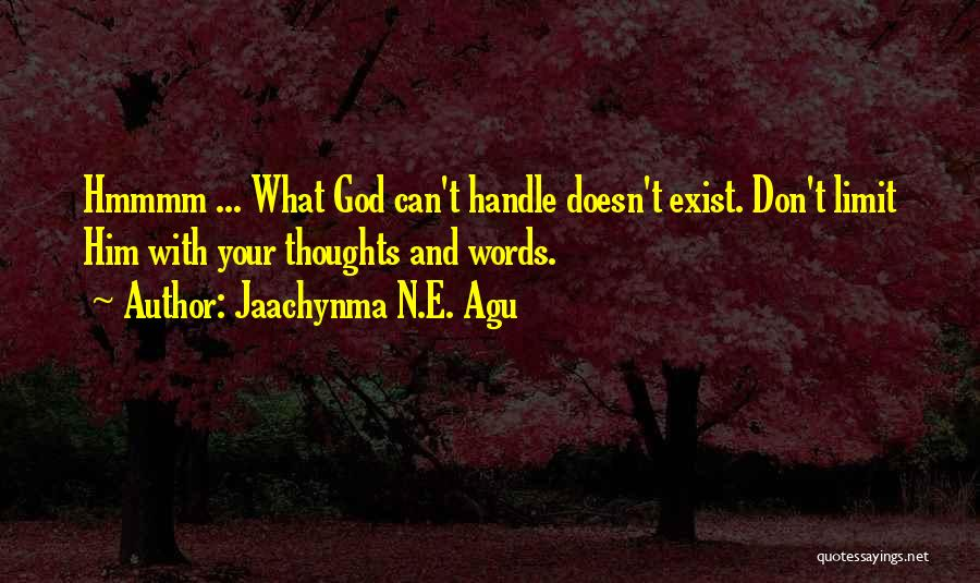 Life Has No Limit Quotes By Jaachynma N.E. Agu
