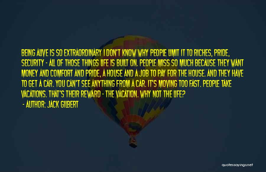 Life Has No Limit Quotes By Jack Gilbert