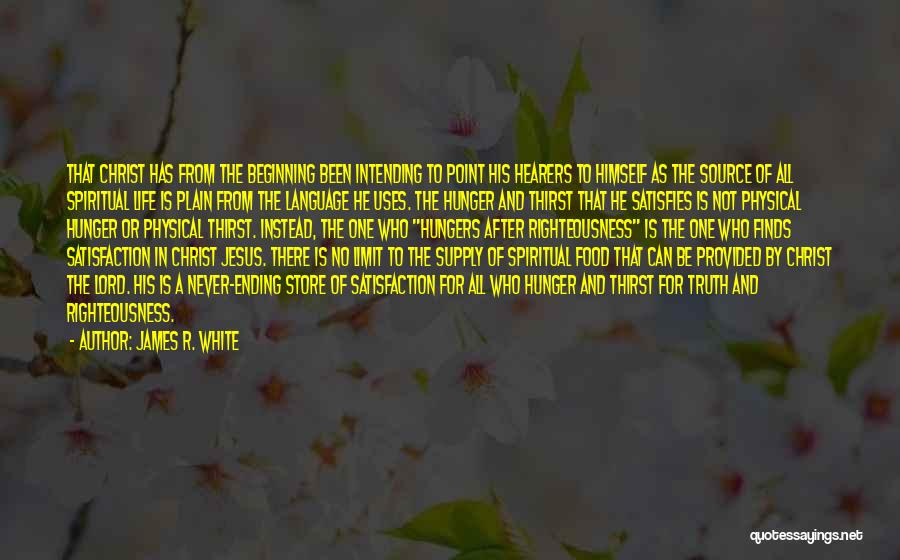 Life Has No Limit Quotes By James R. White